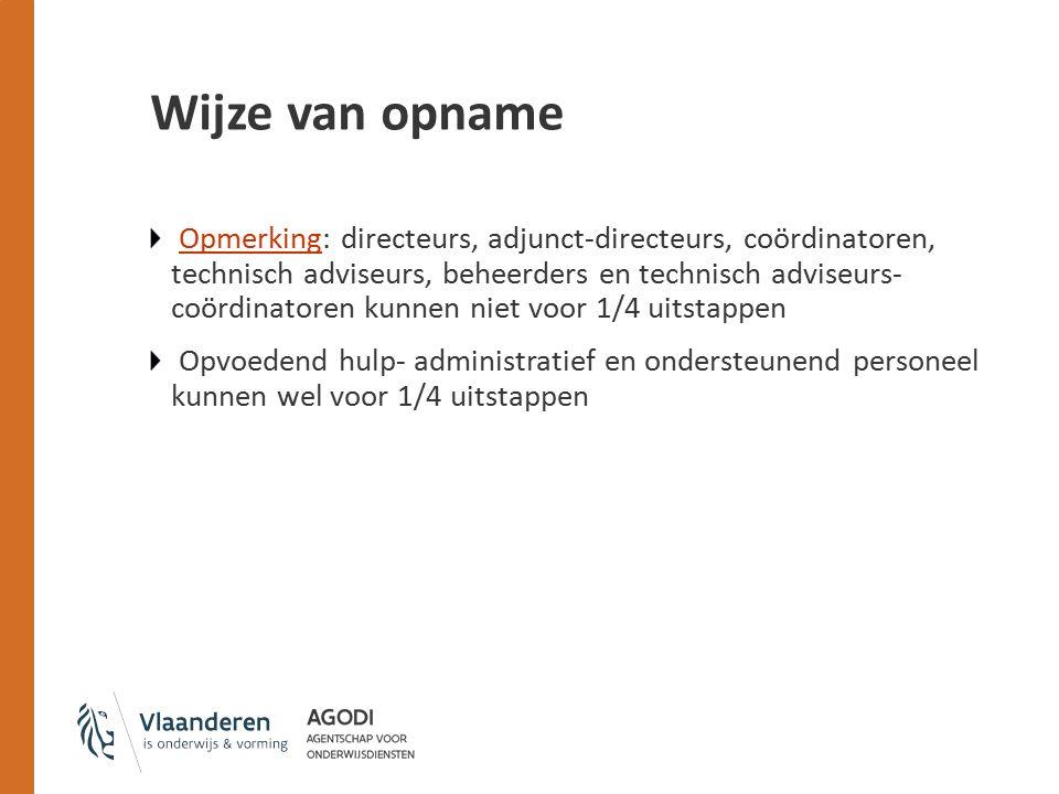 Wijze van opname Opmerking: directeurs, adjunct-directeurs, coördinatoren, technisch adviseurs, beheerders en technisch adviseurs- coördinatoren kunne