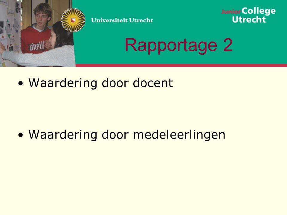 Rapportage 2 Waardering door docent Waardering door medeleerlingen