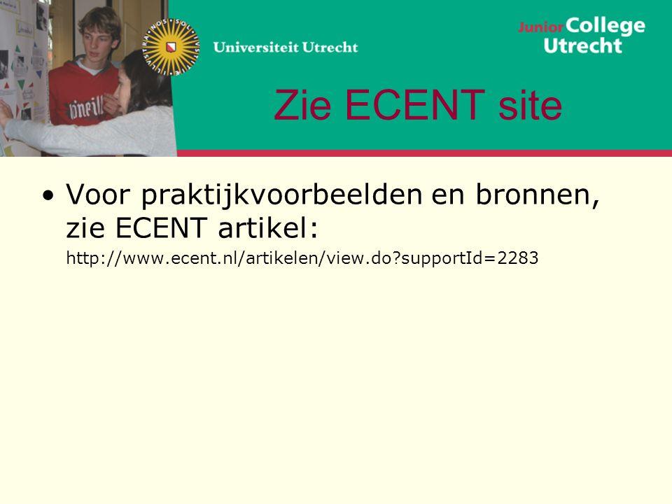 Zie ECENT site Voor praktijkvoorbeelden en bronnen, zie ECENT artikel: http://www.ecent.nl/artikelen/view.do?supportId=2283