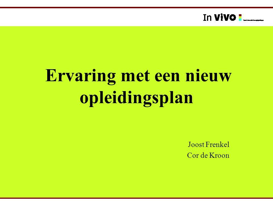 Ervaring met een nieuw opleidingsplan Joost Frenkel Cor de Kroon