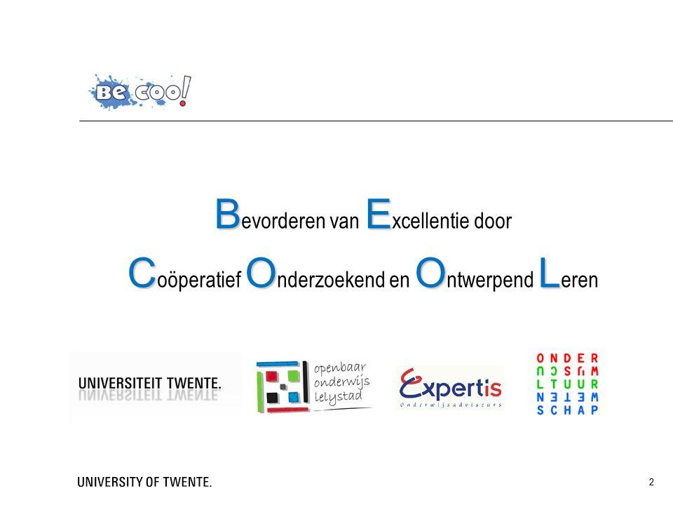 BE B evorderen van E xcellentie door COOL C oöperatief O nderzoekend en O ntwerpend L eren 2