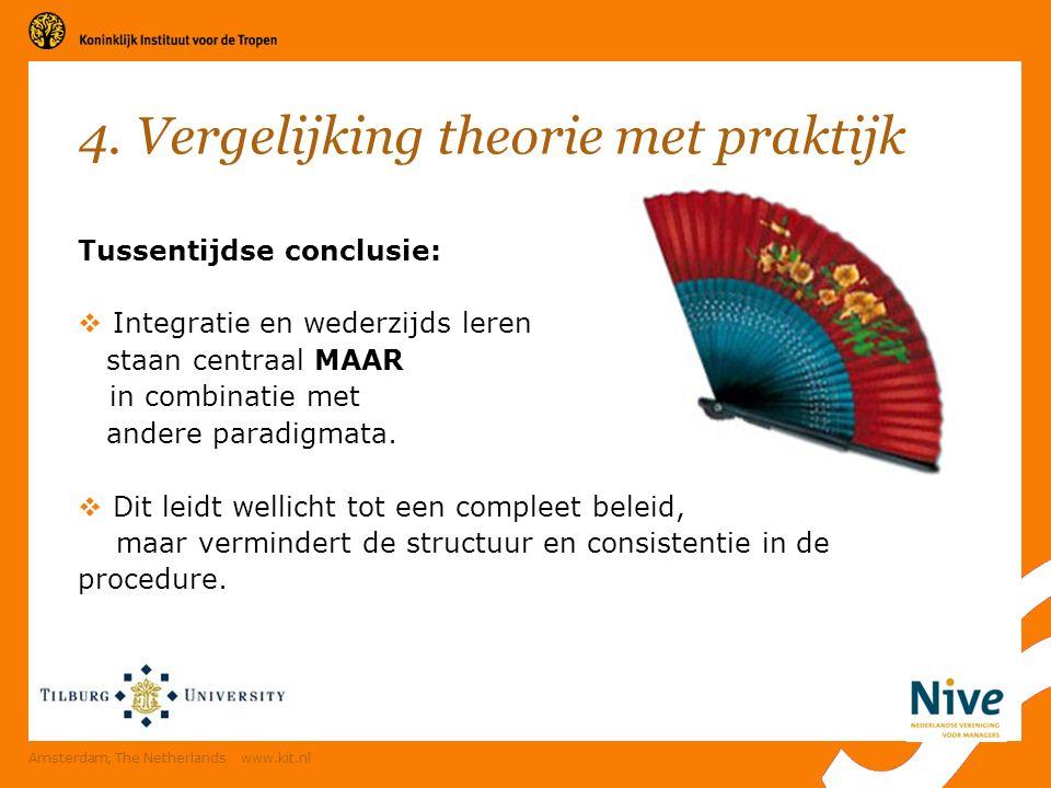 4. Vergelijking theorie met praktijk Tussentijdse conclusie:  Integratie en wederzijds leren staan centraal MAAR in combinatie met andere paradigmata