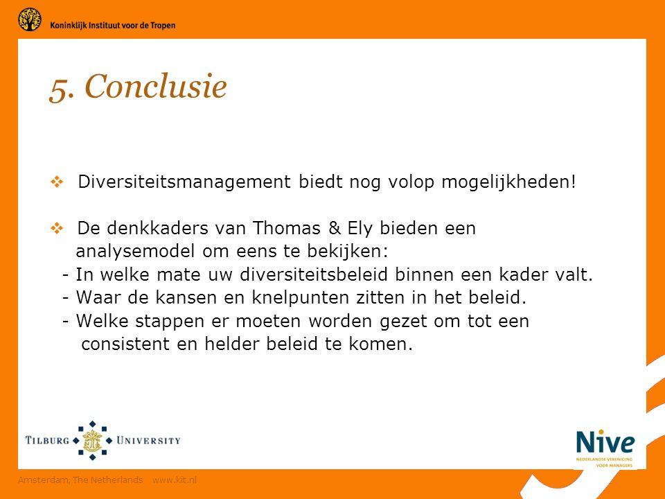5. Conclusie  Diversiteitsmanagement biedt nog volop mogelijkheden.