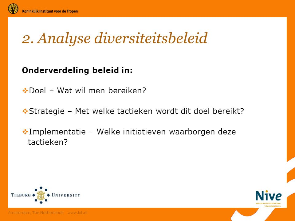 2. Analyse diversiteitsbeleid Onderverdeling beleid in:  Doel – Wat wil men bereiken.
