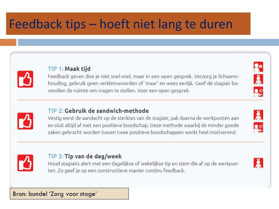 Feedback tips – hoeft niet lang te duren Bron: bundel 'Zorg voor stage'