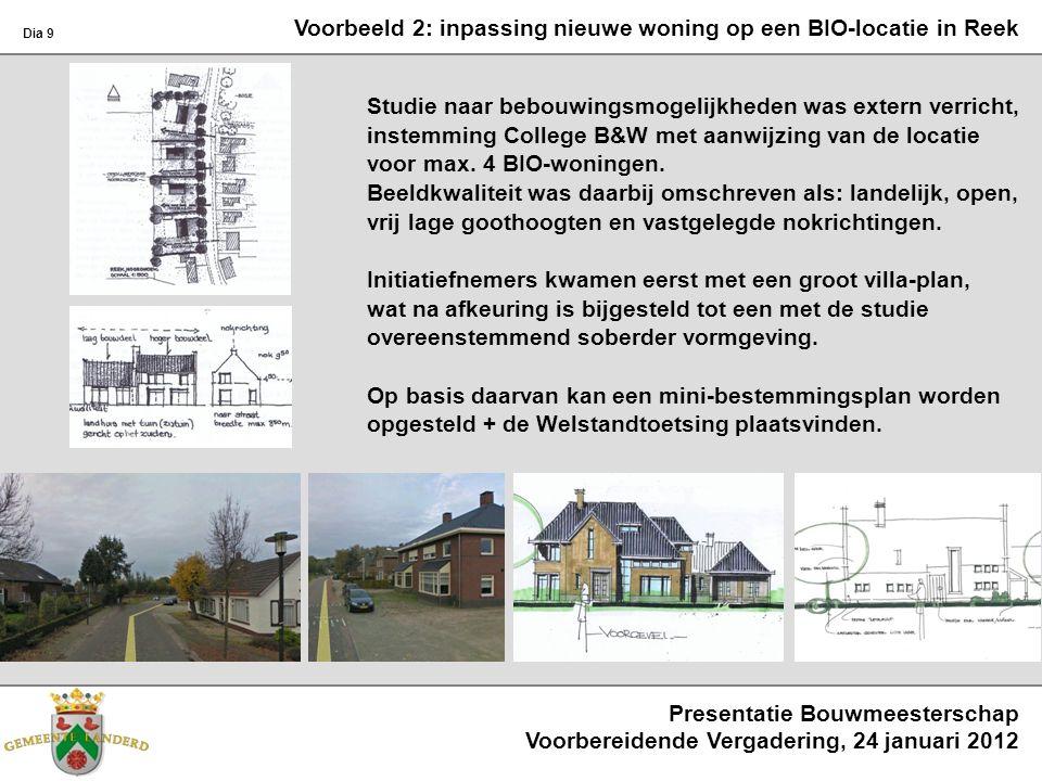 Voorbeeld 2: inpassing nieuwe woning op een BIO-locatie in Reek Studie naar bebouwingsmogelijkheden was extern verricht, instemming College B&W met aa