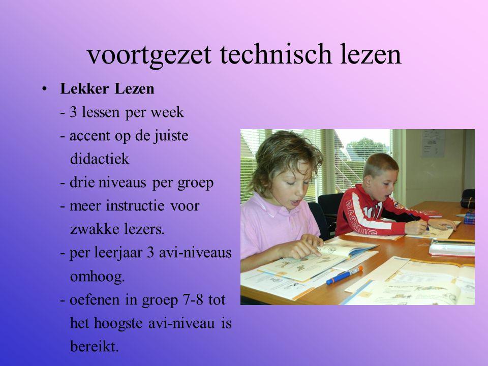 voortgezet technisch lezen Lekker Lezen - 3 lessen per week - accent op de juiste didactiek - drie niveaus per groep - meer instructie voor zwakke lez