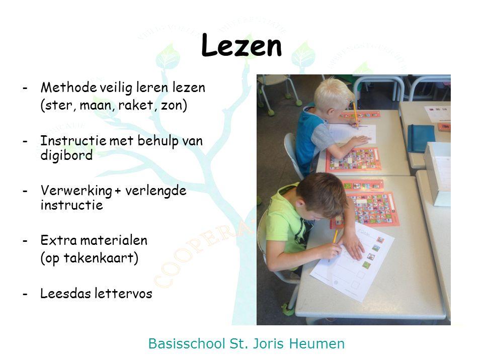 Basisschool St. Joris Heumen Lezen -Methode veilig leren lezen (ster, maan, raket, zon) -Instructie met behulp van digibord -Verwerking + verlengde in