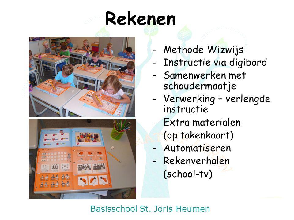 Basisschool St. Joris Heumen Rekenen -Methode Wizwijs -Instructie via digibord -Samenwerken met schoudermaatje -Verwerking + verlengde instructie -Ext