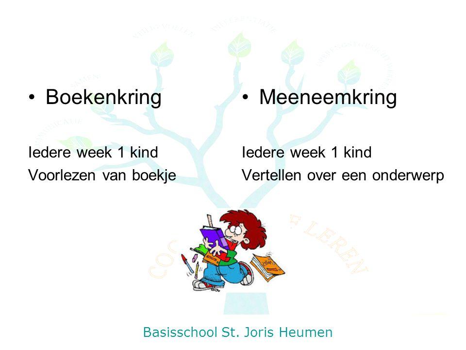 Boekenkring Iedere week 1 kind Voorlezen van boekje Meeneemkring Iedere week 1 kind Vertellen over een onderwerp Basisschool St. Joris Heumen