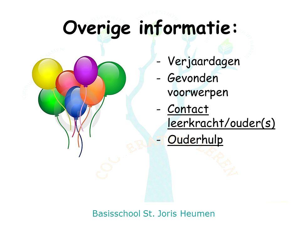 Basisschool St. Joris Heumen Overige informatie: -Verjaardagen -Gevonden voorwerpen -Contact leerkracht/ouder(s) -Ouderhulp