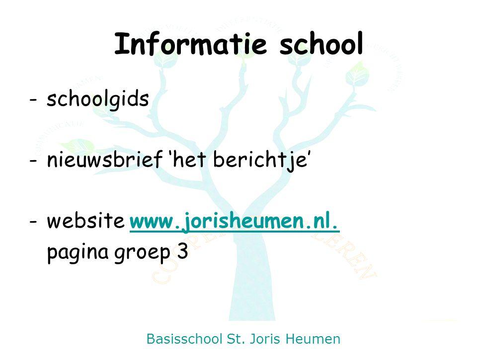 Basisschool St. Joris Heumen Informatie school - schoolgids - nieuwsbrief 'het berichtje' -website www.jorisheumen.nl.www.jorisheumen.nl. pagina groep