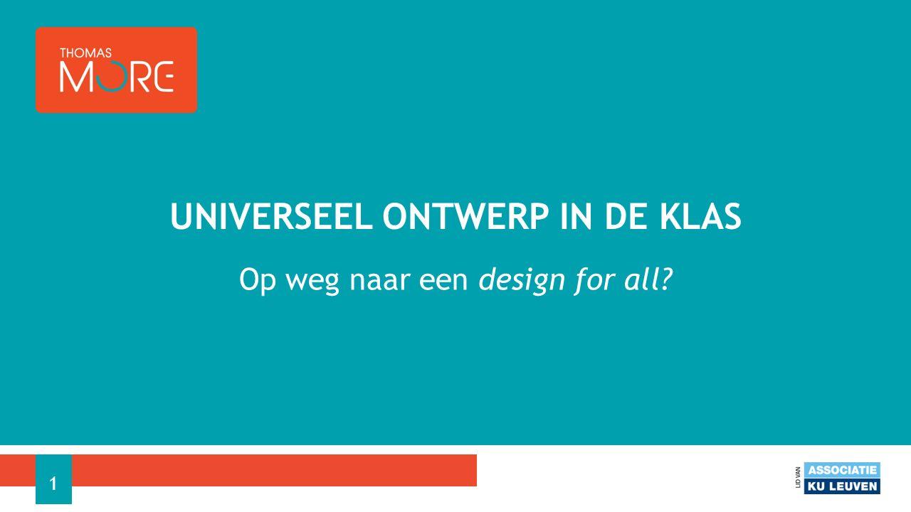 Op weg naar een design for all UNIVERSEEL ONTWERP IN DE KLAS 1