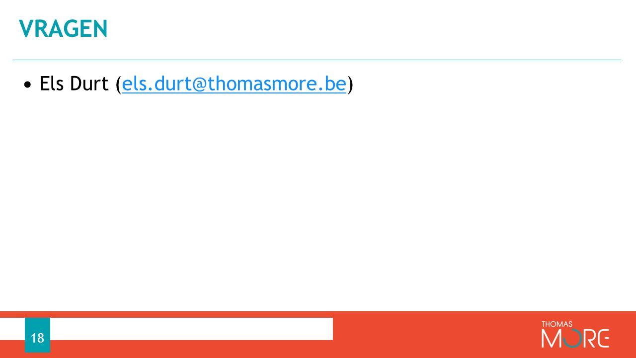 Els Durt (els.durt@thomasmore.be)els.durt@thomasmore.be VRAGEN 18
