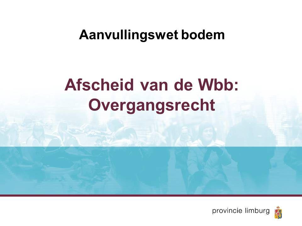 Aanvullingswet bodem Afscheid van de Wbb: Overgangsrecht