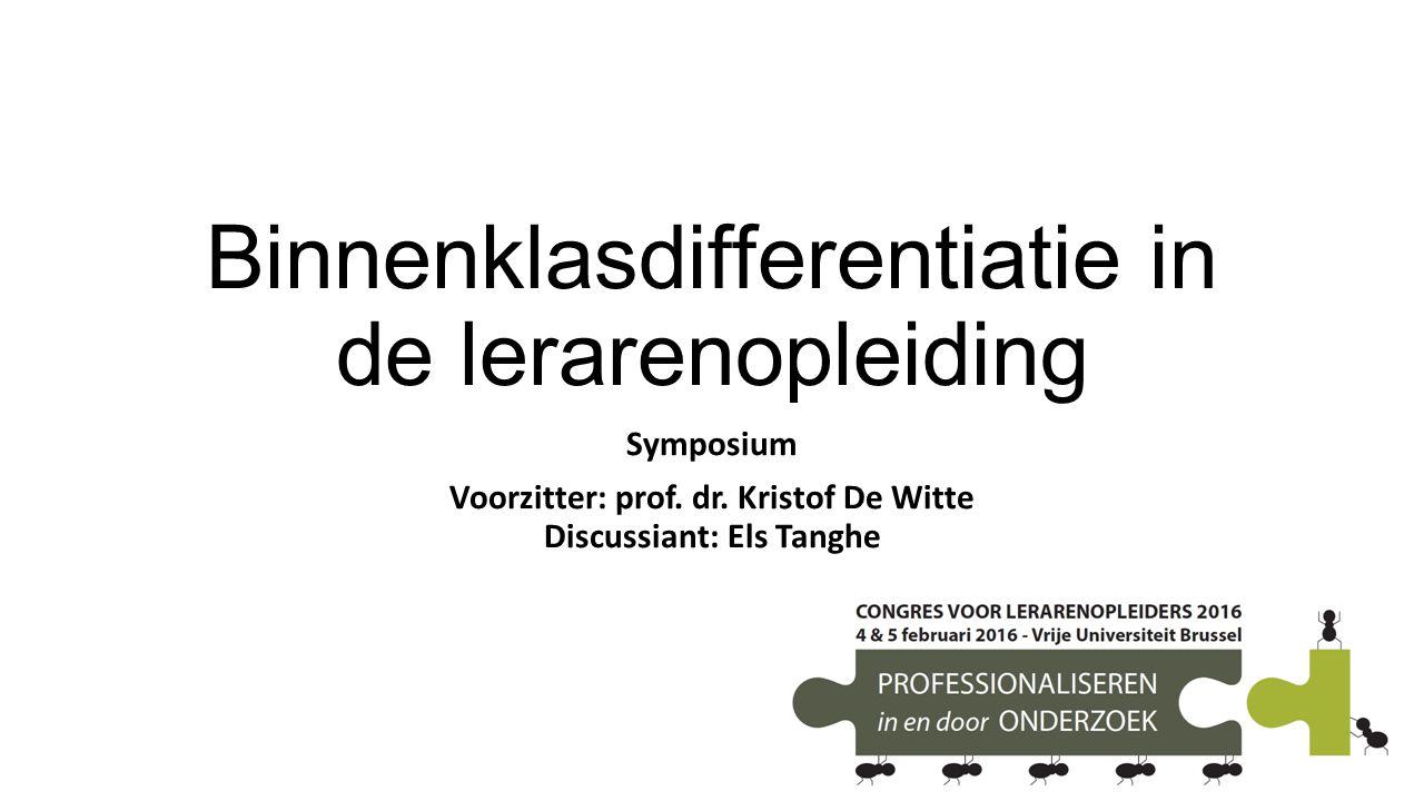 Binnenklasdifferentiatie in de lerarenopleiding Symposium Voorzitter: prof.