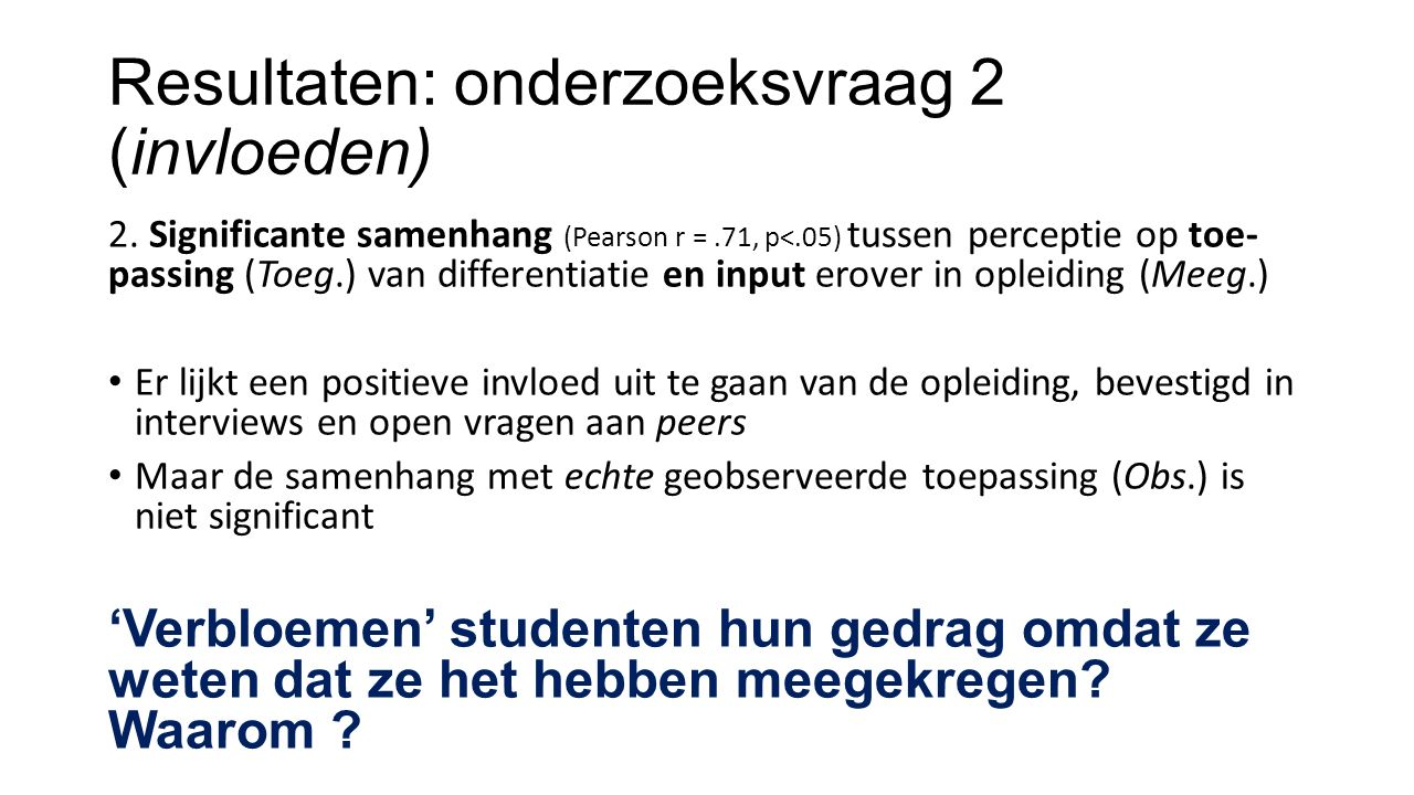 Resultaten: onderzoeksvraag 2 (invloeden) 2.