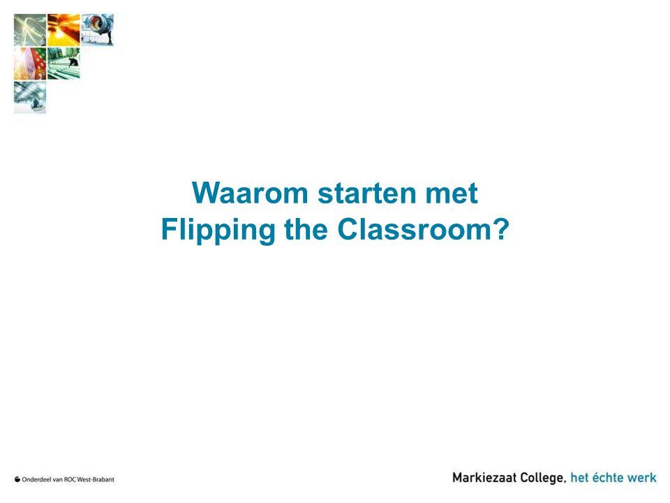 Waarom starten met Flipping the Classroom