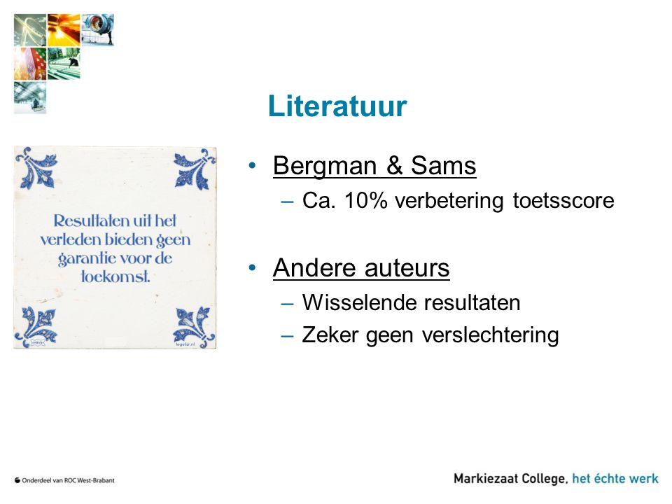 Literatuur Bergman & Sams –Ca. 10% verbetering toetsscore Andere auteurs –Wisselende resultaten –Zeker geen verslechtering
