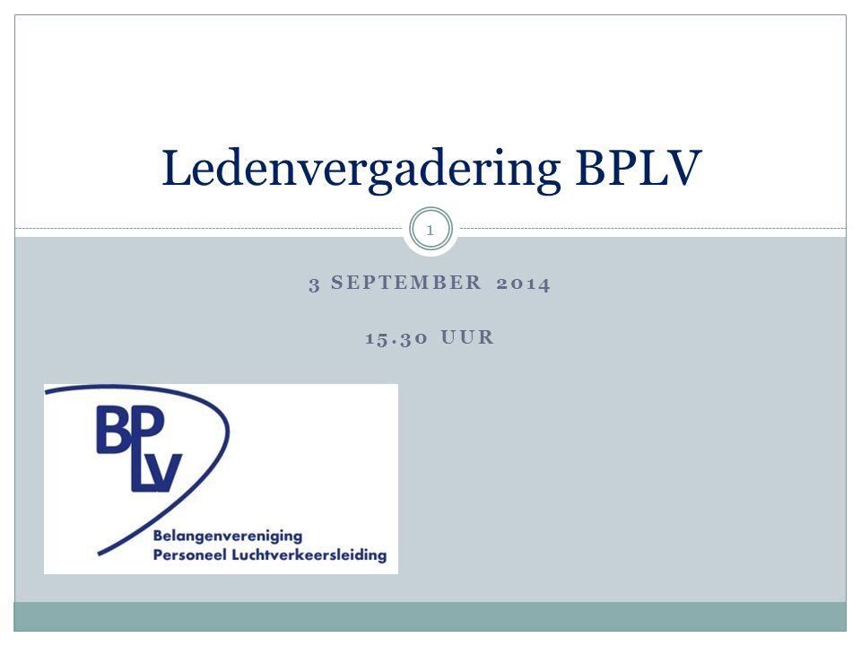 3 SEPTEMBER 2014 15.30 UUR Ledenvergadering BPLV 1