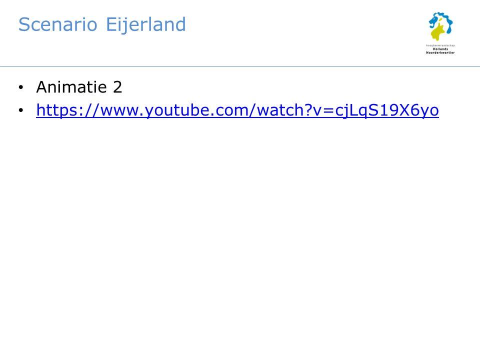 Scenario Eijerland Animatie 2 https://www.youtube.com/watch v=cjLqS19X6yo