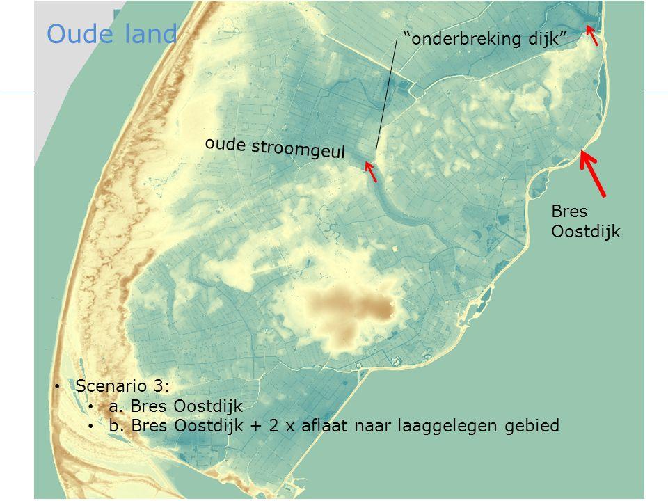 Bres Oostdijk onderbreking dijk oude stroomgeul Scenario 3: a.