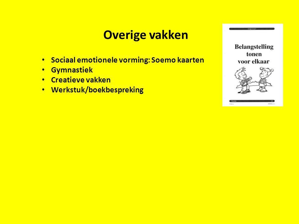 Overige vakken Sociaal emotionele vorming: Soemo kaarten Gymnastiek Creatieve vakken Werkstuk/boekbespreking