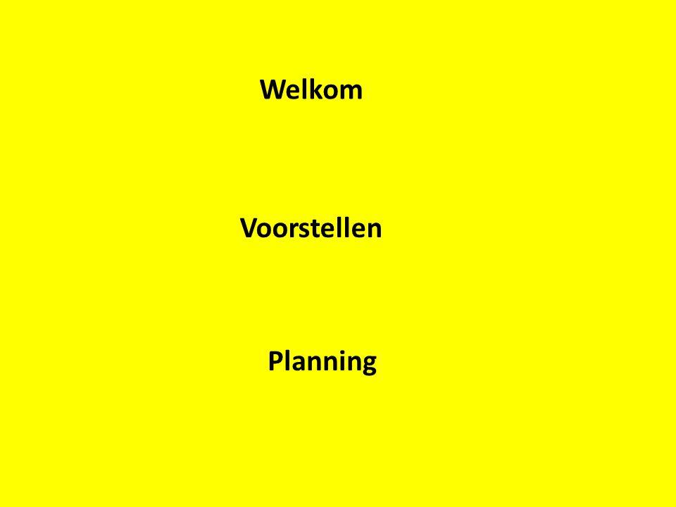 Welkom Voorstellen Planning