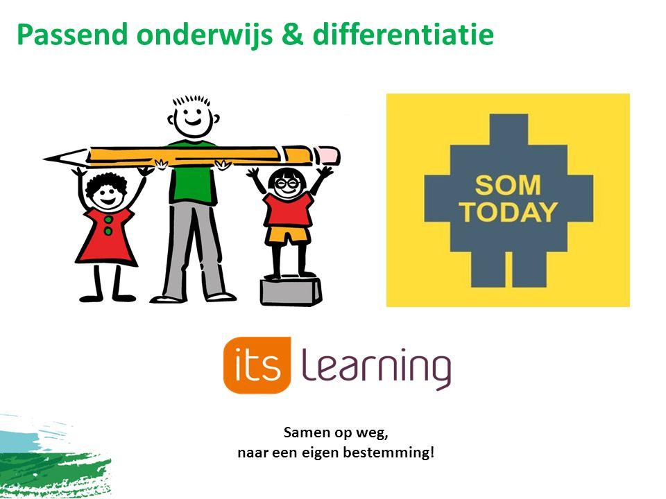 Passend onderwijs & differentiatie Samen op weg, naar een eigen bestemming!