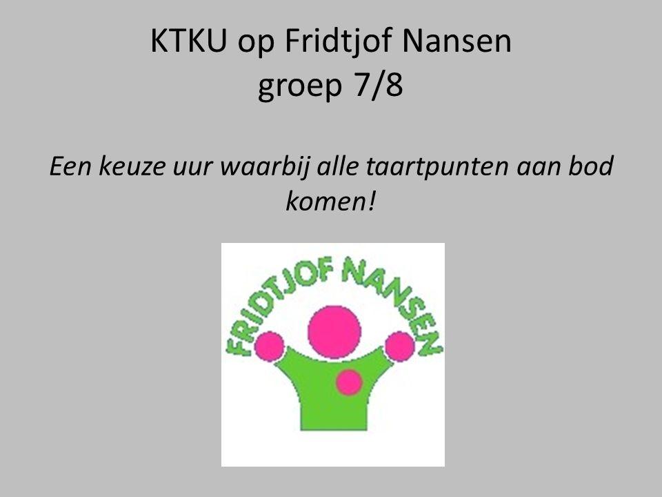 KTKU op Fridtjof Nansen groep 7/8 Een keuze uur waarbij alle taartpunten aan bod komen!