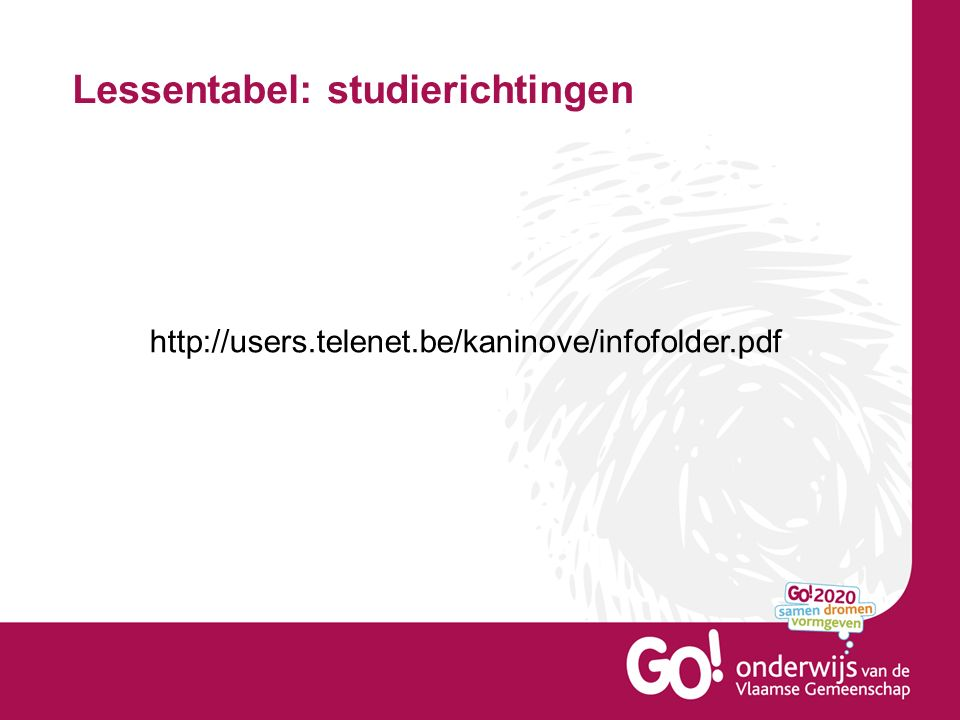 Lessentabel: studierichtingen http://users.telenet.be/kaninove/infofolder.pdf