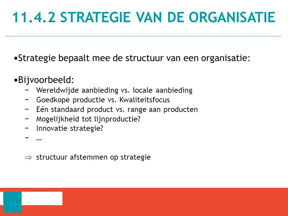 Strategie bepaalt mee de structuur van een organisatie: Bijvoorbeeld: − Wereldwijde aanbieding vs.