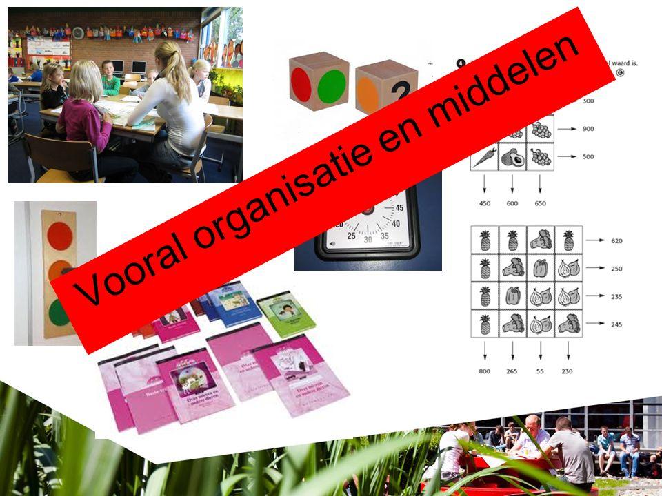 Vooral organisatie en middelen
