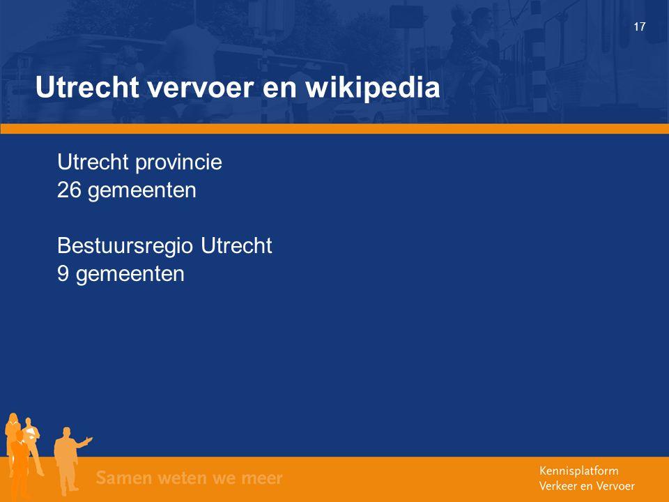 17 Utrecht vervoer en wikipedia Utrecht provincie 26 gemeenten Bestuursregio Utrecht 9 gemeenten