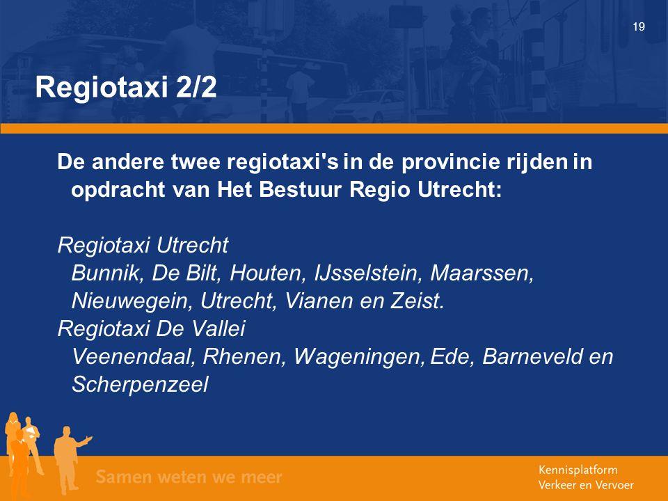 19 Regiotaxi 2/2 De andere twee regiotaxi s in de provincie rijden in opdracht van Het Bestuur Regio Utrecht: Regiotaxi Utrecht Bunnik, De Bilt, Houten, IJsselstein, Maarssen, Nieuwegein, Utrecht, Vianen en Zeist.