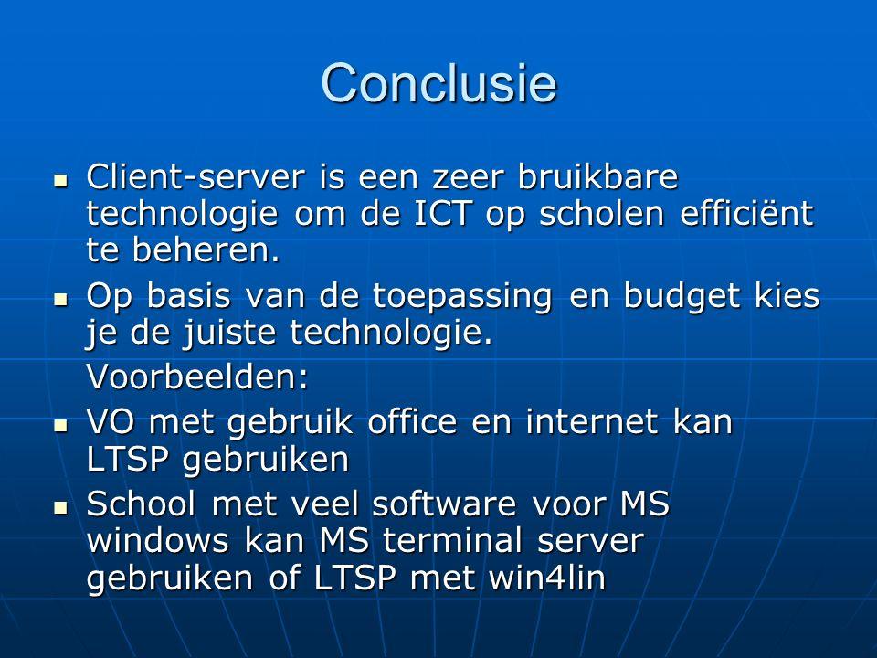 Conclusie Client-server is een zeer bruikbare technologie om de ICT op scholen efficiënt te beheren. Client-server is een zeer bruikbare technologie o