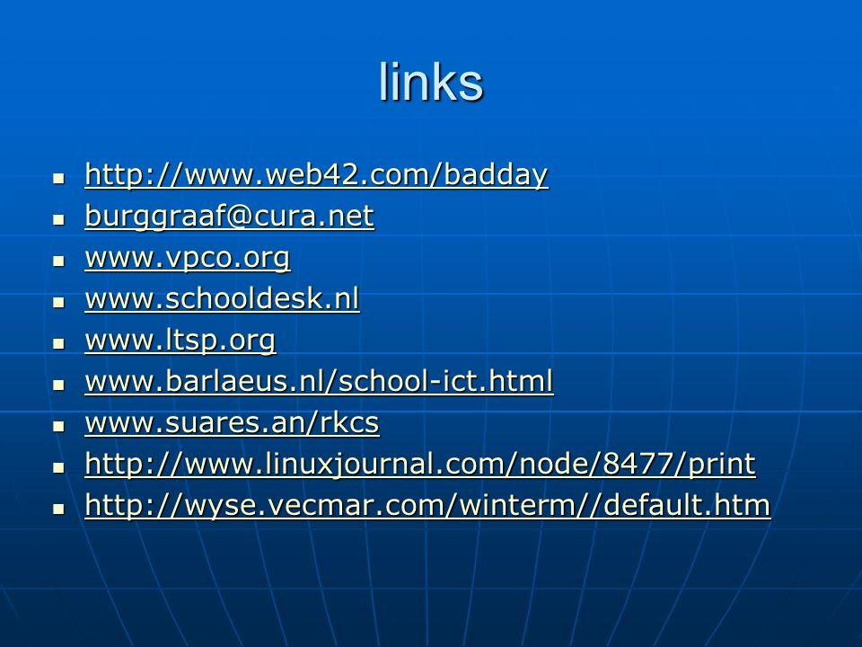 links http://www.web42.com/badday http://www.web42.com/badday http://www.web42.com/badday burggraaf@cura.net burggraaf@cura.net burggraaf@cura.net www.vpco.org www.vpco.org www.vpco.org www.schooldesk.nl www.schooldesk.nl www.schooldesk.nl www.ltsp.org www.ltsp.org www.ltsp.org www.barlaeus.nl/school-ict.html www.barlaeus.nl/school-ict.html www.barlaeus.nl/school-ict.html www.suares.an/rkcs www.suares.an/rkcs www.suares.an/rkcs http://www.linuxjournal.com/node/8477/print http://www.linuxjournal.com/node/8477/print http://www.linuxjournal.com/node/8477/print http://wyse.vecmar.com/winterm//default.htm http://wyse.vecmar.com/winterm//default.htm http://wyse.vecmar.com/winterm//default.htm