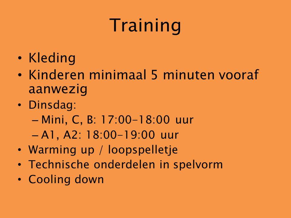 Training Kleding Kinderen minimaal 5 minuten vooraf aanwezig Dinsdag: – Mini, C, B: 17:00-18:00 uur – A1, A2: 18:00-19:00 uur Warming up / loopspelletje Technische onderdelen in spelvorm Cooling down