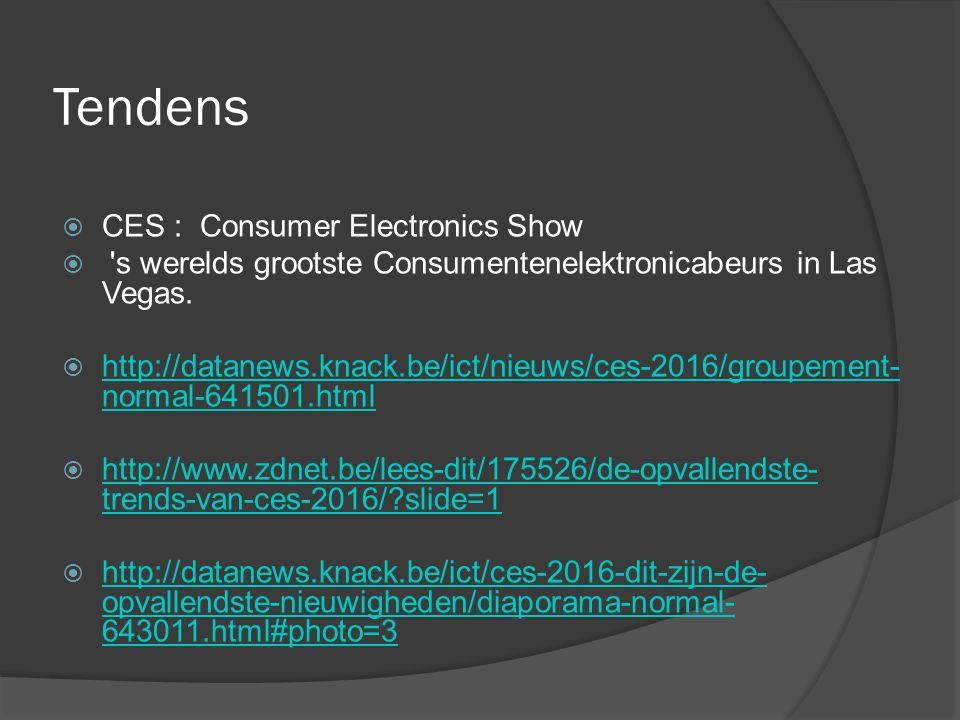 CES  Drones (van camera tot bommenwerper)  Zelfrijdende auto / Connected cars  Virtual reality (3d kijken )  Streaming (Netflix, Youtube,….)