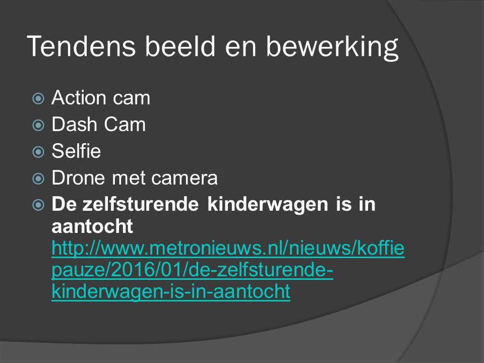 Tendens beeld en bewerking  Action cam  Dash Cam  Selfie  Drone met camera  De zelfsturende kinderwagen is in aantocht http://www.metronieuws.nl/