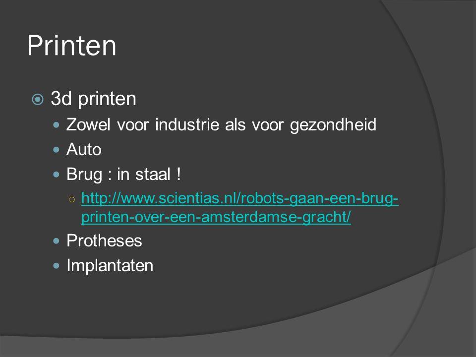 Printen  3d printen Zowel voor industrie als voor gezondheid Auto Brug : in staal ! ○ http://www.scientias.nl/robots-gaan-een-brug- printen-over-een-