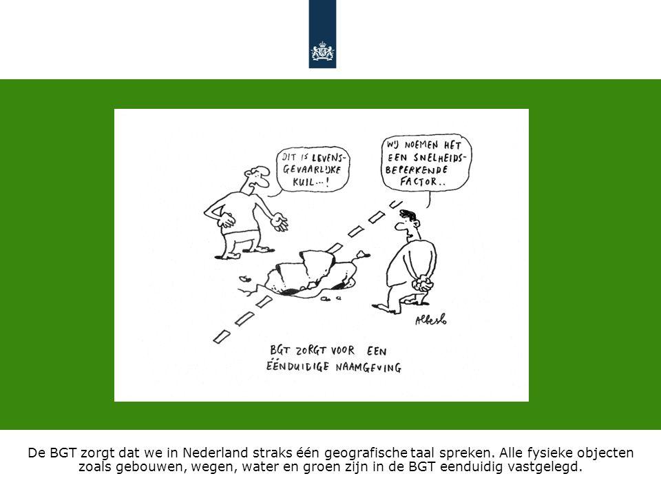 De BGT zorgt dat we in Nederland straks één geografische taal spreken.