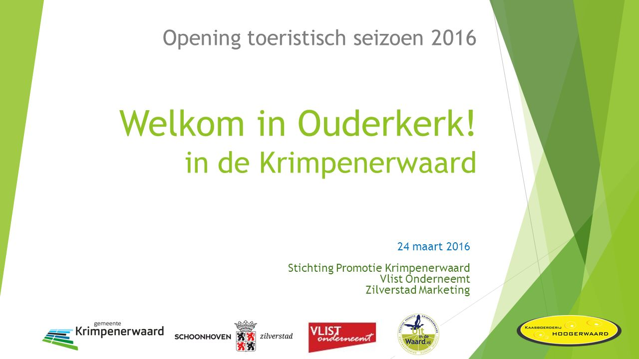 Opening toeristisch seizoen 2016 Welkom in Ouderkerk.