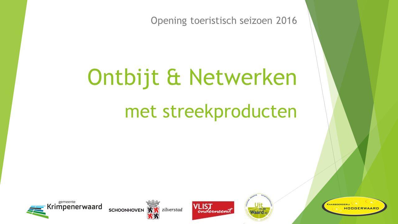 Opening toeristisch seizoen 2016 Ontbijt & Netwerken met streekproducten