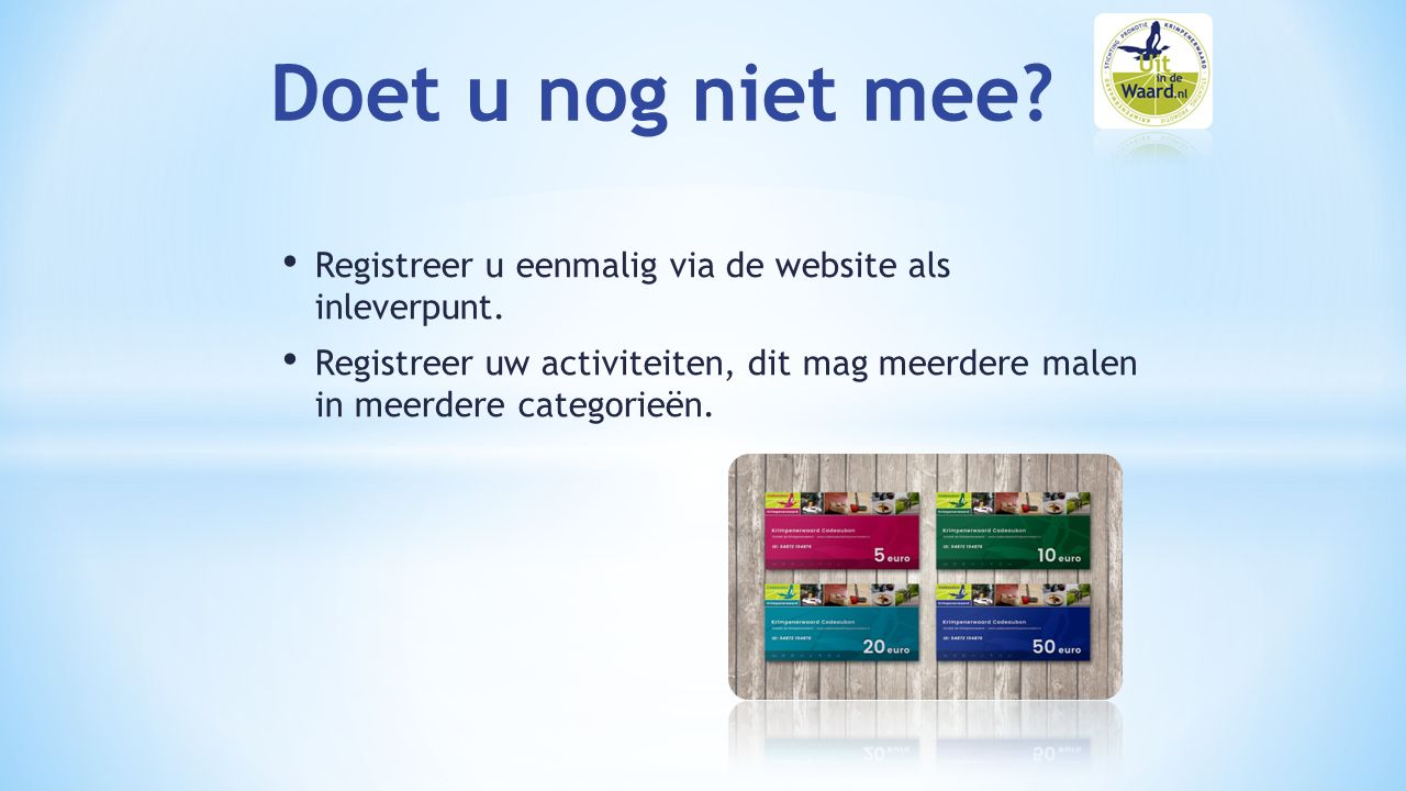 Registreer u eenmalig via de website als inleverpunt.