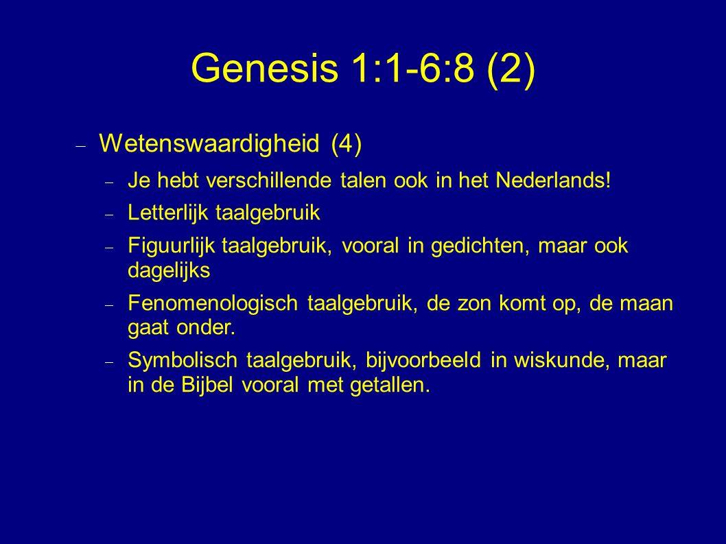 Genesis 1:1-6:8 (2)  Wetenswaardigheid (4)  Je hebt verschillende talen ook in het Nederlands.
