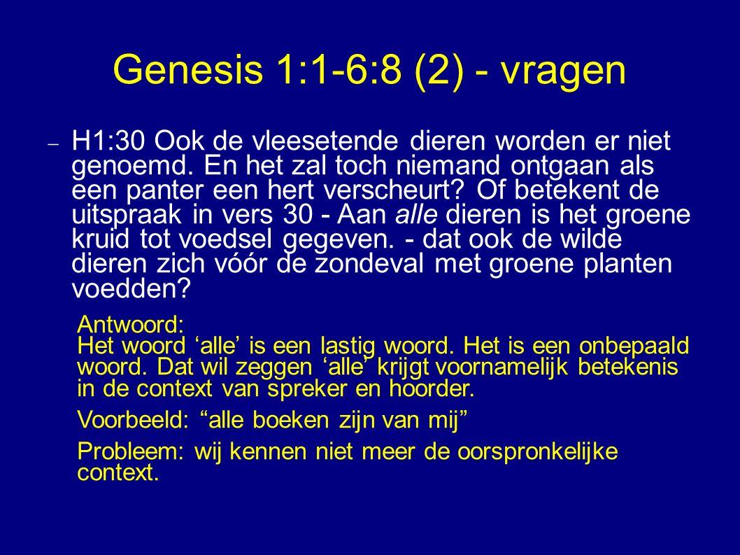 Genesis 1:1-6:8 (2) - vragen  H1:30 Ook de vleesetende dieren worden er niet genoemd.