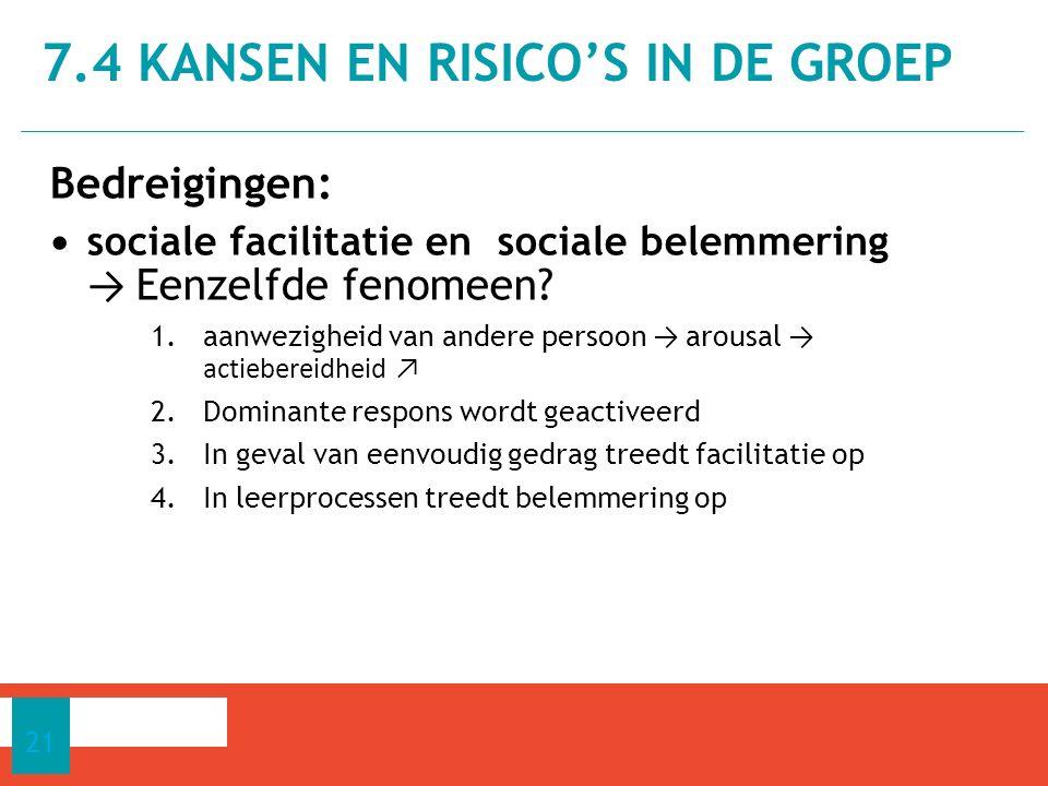 Bedreigingen: sociale facilitatie en sociale belemmering → Eenzelfde fenomeen.
