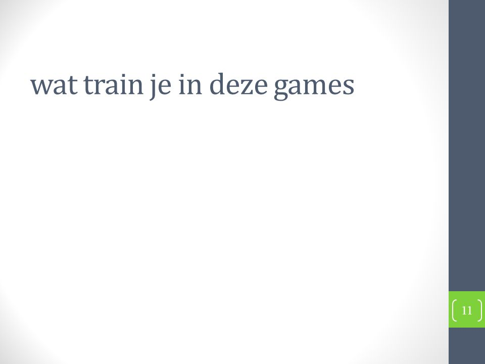 wat train je in deze games 11