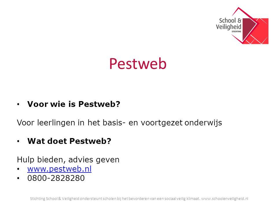 Pestweb Voor wie is Pestweb? Voor leerlingen in het basis- en voortgezet onderwijs Wat doet Pestweb? Hulp bieden, advies geven www.pestweb.nl 0800-282